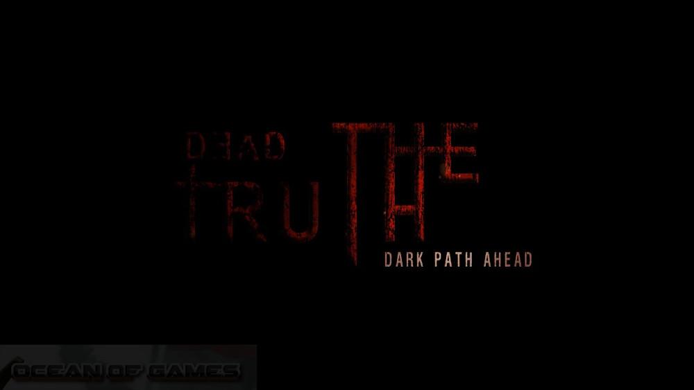 DeadTruth The Dark Path Ahead Free Download